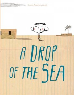 A drop of the sea /  Ingrid Chabbert ; illustrated by Guridi. - Ingrid Chabbert ; illustrated by Guridi.