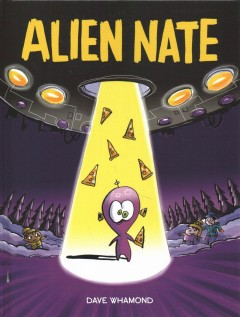 Alien Nate /  [written and illustrated by] Dave Whamond.