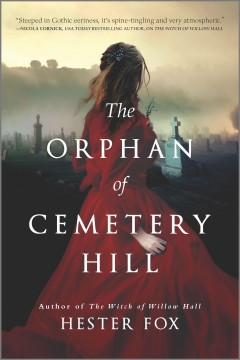 The orphan of Cemetery Hill /  Hester Fox. - Hester Fox.