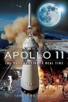 Apollo 11 : the moon landing in real time / Ian Passingham.