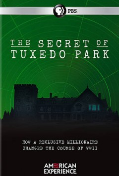 The secret of Tuxedo Park /  written and directed by Rob Rapley ; produced by Nazenet Habtezghi & Rob Rapley. - written and directed by Rob Rapley ; produced by Nazenet Habtezghi & Rob Rapley.