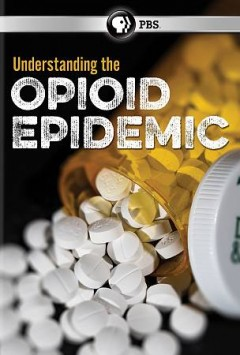Understanding the opioid epidemic /  a production of WNED-TV, Buffalo/Toronto ; produced and written by John Grant. - a production of WNED-TV, Buffalo/Toronto ; produced and written by John Grant.