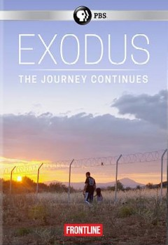 Exodus : the journey continues / producer, Dan Edge [and three others] ; director, James Bluemel. - producer, Dan Edge [and three others] ; director, James Bluemel.