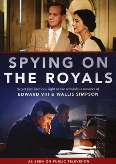 Spying on the royals /  [episode 1] written, produced & directed by Paul Elston ; [episode 2] director, Chris Durlacher ; Brave New Media for Channel 4 Television.