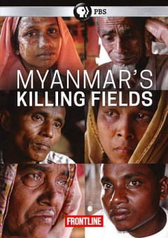 Myanmar's killing fields /  produced and reported by Evan Williams ; directed by Patrick Wells ; produced by Dan Edge. - produced and reported by Evan Williams ; directed by Patrick Wells ; produced by Dan Edge.