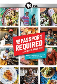 No passport required [2-disc set] /  a production of Vox Media for PBS ; directed by Lauren Thompson, Anna Chai ; executive producers, Marty Moe, Chad Mumm, Amanda Kludt, Jim Bankoff, Joanna Forscher, and Lauren Thompson ; host and executive producer, Marcus Samuelsson. - a production of Vox Media for PBS ; directed by Lauren Thompson, Anna Chai ; executive producers, Marty Moe, Chad Mumm, Amanda Kludt, Jim Bankoff, Joanna Forscher, and Lauren Thompson ; host and executive producer, Marcus Samuelsson.