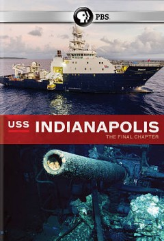 USS Indianapolis : the final chapter / producer & editor, Jed Rauscher ; writer, Jaime Bernanke ; directed by Kirk Wolfinger. - producer & editor, Jed Rauscher ; writer, Jaime Bernanke ; directed by Kirk Wolfinger.