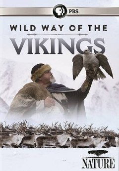 Wild way of the vikings /  Maramedia Ltd and Thirteen Productions LLC for WNET. - Maramedia Ltd and Thirteen Productions LLC for WNET.
