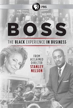 Boss : the black experience in business / producer/director, Stanley Nelson ; producer, Traci Curry ; writer, Marcia Smith. - producer/director, Stanley Nelson ; producer, Traci Curry ; writer, Marcia Smith.
