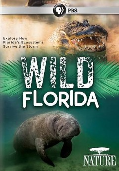 Wild Florida /  produced and directed by Rowan Crawford ; a co-production of Thirteen Productions LLC and BBC Studios in association with WNET. - produced and directed by Rowan Crawford ; a co-production of Thirteen Productions LLC and BBC Studios in association with WNET.