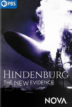 Hindenburg : the new evidence / producer, Laurie Cahalane [and 4 others] ; writer, Rushmore deNooyer ; director, Kirk Wolfinger. - producer, Laurie Cahalane [and 4 others] ; writer, Rushmore deNooyer ; director, Kirk Wolfinger.