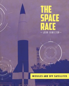 Missles and spy satellites /  John Hamilton. - John Hamilton.