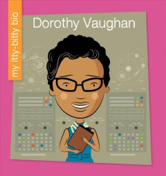 Dorothy Vaughan /  by Virginia Loh-Hagan. - by Virginia Loh-Hagan.