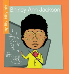 Shirley Ann Jackson /  [Virginia Loh-Hagan] ; [illustrator: Jeff Bane]. - [Virginia Loh-Hagan] ; [illustrator: Jeff Bane].