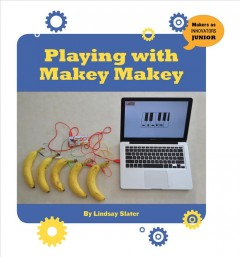Playing with Makey Makey /  by Lindsay Slater. - by Lindsay Slater.
