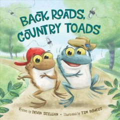 Back roads, country toads /  written by Devin Scillian ; illustrated by Tim Bowers. - written by Devin Scillian ; illustrated by Tim Bowers.