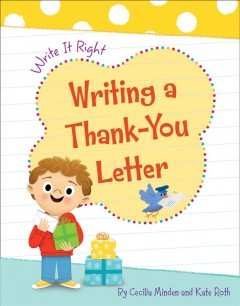 Writing a thank-you letter /  by Cecilia Minden and Kate Roth ; [illustrated by] Carol Herring.