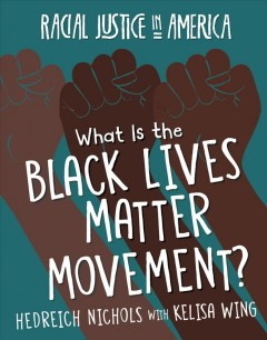 What is the Black Lives Matter movement? /  Hedreich Nichols with Kelisa Wing. - Hedreich Nichols with Kelisa Wing.