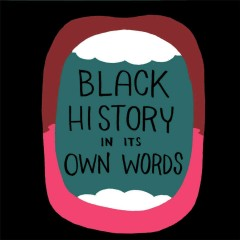 Black history in its own words /  [compiled and illustrated] by Ronald Wimberly. - [compiled and illustrated] by Ronald Wimberly.