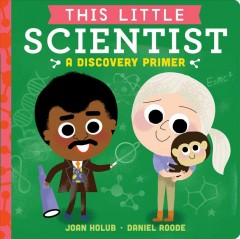 This Little Scientist : A Discovery Primer