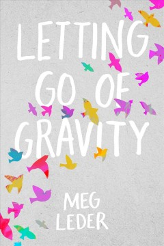 Letting go of gravity /  by Meg Leder. - by Meg Leder.