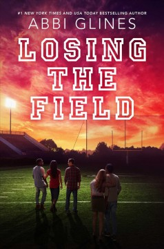 Losing the field : a field party novel / by Abbi Glines. - by Abbi Glines.