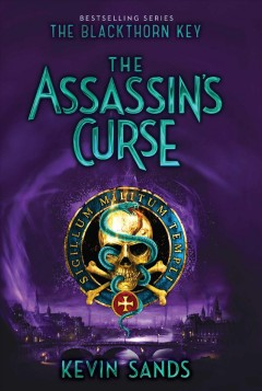 The assassin's curse /  Kevin Sands.