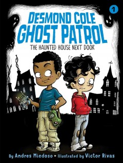 The haunted house next door /  by Andres Miedoso ; illustrated by Victor Rivas.