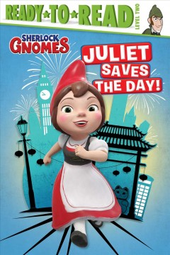 Juliet saves the day! /  adapted by A.E. Dingee ; illustrated by Kelly Kennedy and Scott Burroughs. - adapted by A.E. Dingee ; illustrated by Kelly Kennedy and Scott Burroughs.