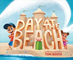 Day at the beach /  written and illustrated by Tom Booth.