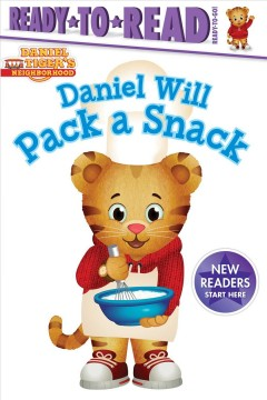 Daniel will pack a snack /  by Tina Gallo ; poses and layouts by Jason Fruchter. - by Tina Gallo ; poses and layouts by Jason Fruchter.