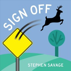 Sign off /  Stephen Savage.