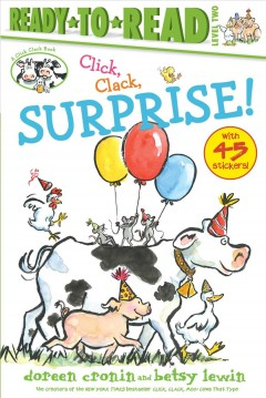 Click, clack, surprise! /  Doreen Cronin ; illustrated by Betsy Lewin.