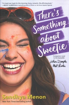 There's something about Sweetie /  by Sandhya Menon. - by Sandhya Menon.
