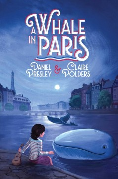 A whale in Paris : how it happened that Chantal Duprey befriended a whale during the Second World War and helped liberate France / Daniel Presley and Claire Polders ; illustrated by Erin McGuire. - Daniel Presley and Claire Polders ; illustrated by Erin McGuire.