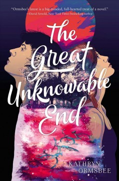 The great unknowable end /  Kathryn Ormsbee.