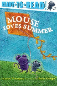 Mouse loves summer /  by Lauren Thompson ; illustrated by Buket Erdogan.