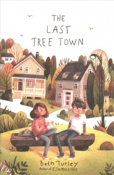 The last tree town /  Beth Turley. - Beth Turley.