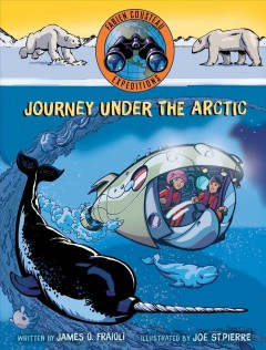 Journey under the Arctic /  written by James O. Fraioli ; illustrated by Joe St. Pierre.