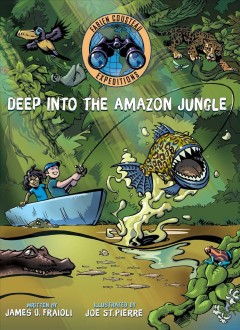 Deep into the Amazon jungle /  written by James O Fraioli ; illustrated by Joe St. Pierre. - written by James O Fraioli ; illustrated by Joe St. Pierre.