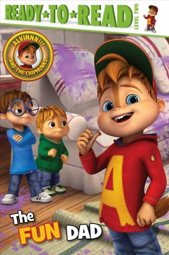 Alvin and the Chipmunks : The fun dad / adapted by Lauren Forte ; based on the screenplay