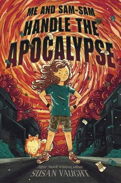 Me and Sam-Sam handle the apocalypse /  Susan Vaught.