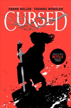 Cursed /  illustrated by Frank Miller ; written by Tom Wheeler ; coloring by Tula Latoy. - illustrated by Frank Miller ; written by Tom Wheeler ; coloring by Tula Latoy.
