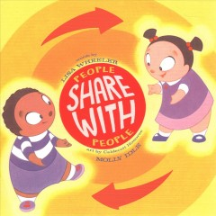 People share with people /  Lisa Wheeler ; illustrated by Molly Idle.