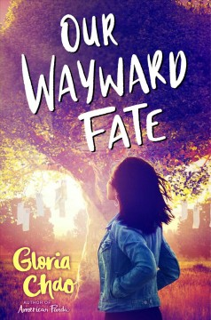 Our wayward fate /  by Gloria Chao. - by Gloria Chao.