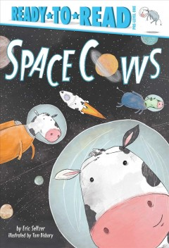 Space cows /  by Eric Seltzer ; illustrated by Tom Disbury.