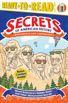 Mount Rushmore's hidden room and other monumental secrets /  by Laurie Calkhoven ; illustrated by Valerio Fabbretti. - by Laurie Calkhoven ; illustrated by Valerio Fabbretti.