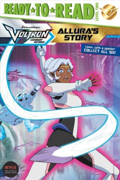 Volton legendary defender : Allura's story / by Cala Spinner ; illustrated by Patrick Spaziante. - by Cala Spinner ; illustrated by Patrick Spaziante.