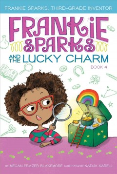 Frankie Sparks and the Lucky Charm /  by Megan Frazer Blakemore ; illustrated by Nadja Sarell.