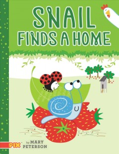 Snail finds a home /  by Mary Peterson.